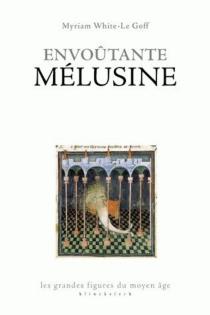 Envoûtante Mélusine - MyriamWhite-Le Goff