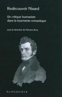 Redécouvrir Nisard (1806-1888) : un critique humaniste dans la tourmente romantique -