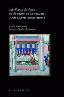 Les voeux du paon de Jacques de Longuyon : originalité et rayonnement -
