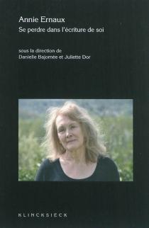 Annie Ernaux : se perdre dans l'écriture de soi -