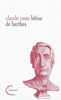 Bêtise de Barthes - Claude Coste