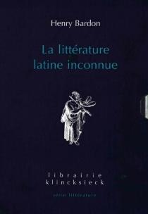 La littérature latine inconnue - HenryBardon