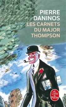 Les carnets du major W. Marmaduke Thompson : découverte de la France et des Français : après-propos de 1994 - PierreDaninos