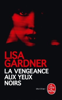 La vengeance aux yeux noirs - LisaGardner