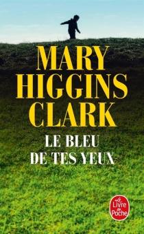 Le bleu de tes yeux - Mary HigginsClark