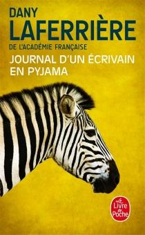 Journal d'un écrivain en pyjama - DanyLaferrière