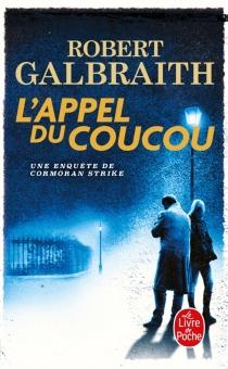L'appel du coucou : une enquête de Cormoran Strike - RobertGalbraith