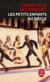 Les petits enfants du siècle - ChristianeRochefort