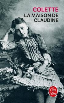 La maison de Claudine - Colette