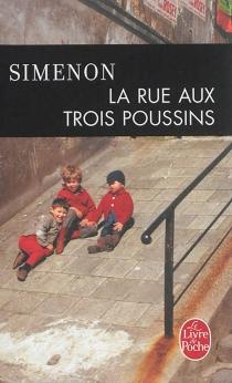 La rue aux trois poussins - GeorgesSimenon
