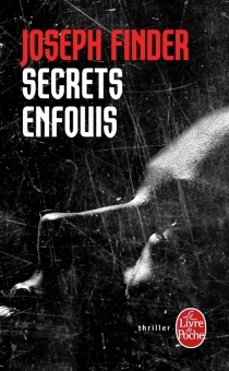 Secrets enfouis - Joseph Finder