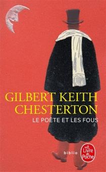 Le poète et les fous : quelques épisodes de la vie de Gabriel Gale - Gilbert KeithChesterton
