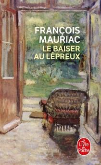 Le baiser au lépreux - FrançoisMauriac