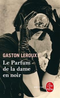 Le parfum de la dame en noir - GastonLeroux