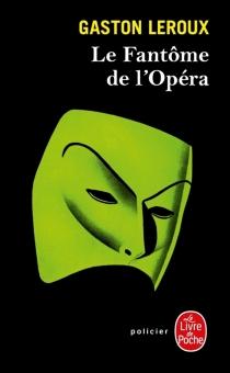 Le fantôme de l'Opéra - GastonLeroux