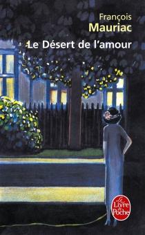 Le désert de l'amour - FrançoisMauriac