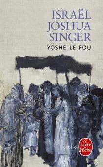 Yoshe le fou - Israel JoshuaSinger