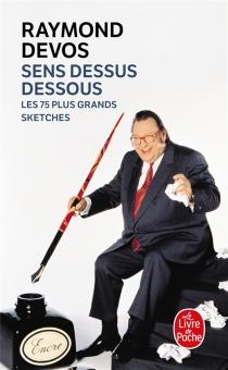 Sens dessus dessous : les 75 plus grands sketches - RaymondDevos