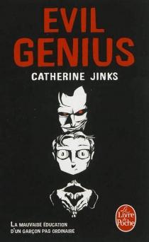 Evil genius : la mauvaise éducation d'un garçon pas ordinaire - CatherineJinks