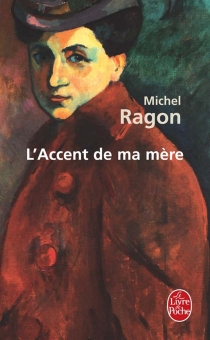 L'accent de ma mère - Michel Ragon