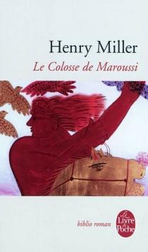 Le colosse de Maroussi - HenryMiller