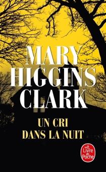Un cri dans la nuit - Mary HigginsClark