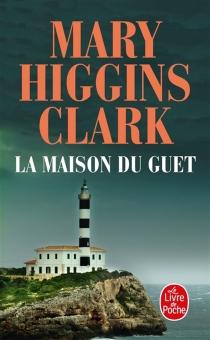 La maison du guet - Mary HigginsClark