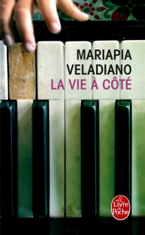 La vie à côté - MariapiaVeladiano