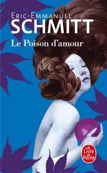 Le poison d'amour - Éric-EmmanuelSchmitt