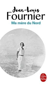 Ma mère du Nord - Jean-LouisFournier
