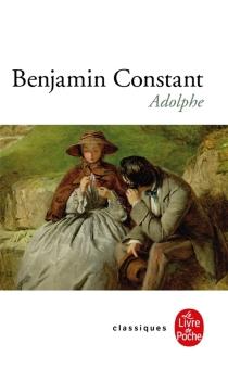 Adolphe : anecdote trouvée dans les papiers d'un inconnu - BenjaminConstant