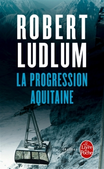 La progression Aquitaine - Robert Ludlum