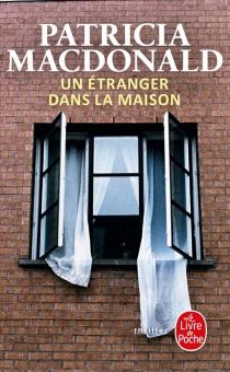 Un étranger dans la maison - Patricia J.MacDonald