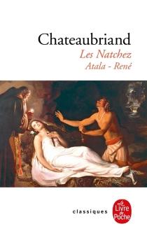 Les Natchez| Atala| René - François René deChateaubriand