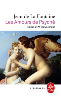 Les amours de Psyché et de Cupidon - Jean deLa Fontaine