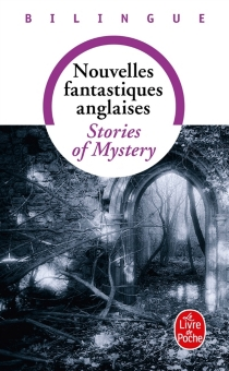 Nouvelles fantastiques anglaises| Stories of mystery -