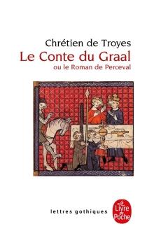 Le conte du Graal ou Le roman de Perceval - Chrétien de Troyes