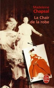 La chair de la robe - MadeleineChapsal
