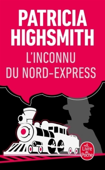 L'inconnu du Nord-Express - PatriciaHighsmith