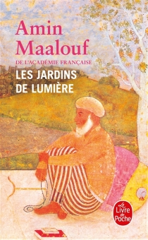 Les jardins de lumière - AminMaalouf