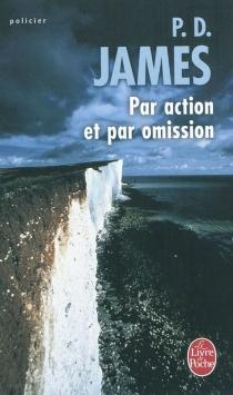 Par action et par omission - Phyllis DorothyJames