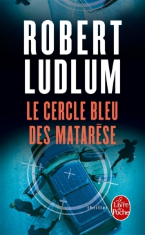 Le cercle bleu des Matarèse - RobertLudlum