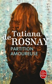 Partition amoureuse - Tatiana deRosnay