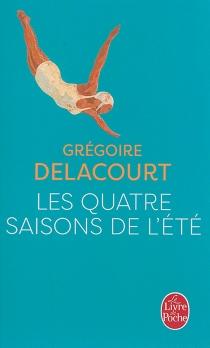 Les quatre saisons de l'été - GrégoireDelacourt