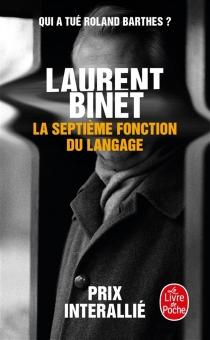 La septième fonction du langage - LaurentBinet