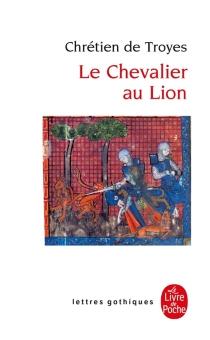 Le chevalier au lion ou Le roman d'Yvain - Chrétien de Troyes