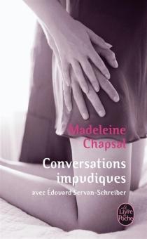 Conversations impudiques : avec Edouard Servan-Schreiber - MadeleineChapsal