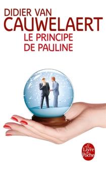 Le principe de Pauline - DidierVan Cauwelaert