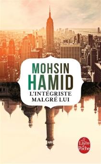 L'intégriste malgré lui - MohsinHamid