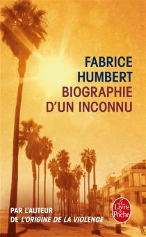 Biographie d'un inconnu - FabriceHumbert